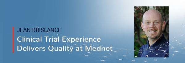 Clinical Trial Experience Delivers Quality at Mednet
