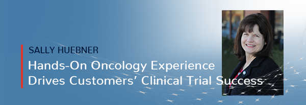 Hands-On Oncology Experience Drives Customers' Clinical Trial Success